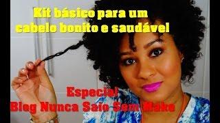 Kit básico para um cabelo bonito e saudável - Especial canal Verena Barros