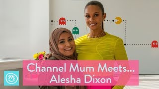 Channel Mum Meets ... Alesha Dixon