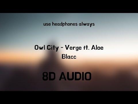 Owl City - Verge ft. Aloe Blacc   8D Audio ♪