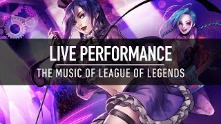 Live Performance: The Music of League of Legends