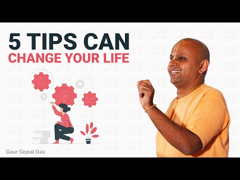 The 5 Tips Can Change Your Life | Gaur Gopal Das