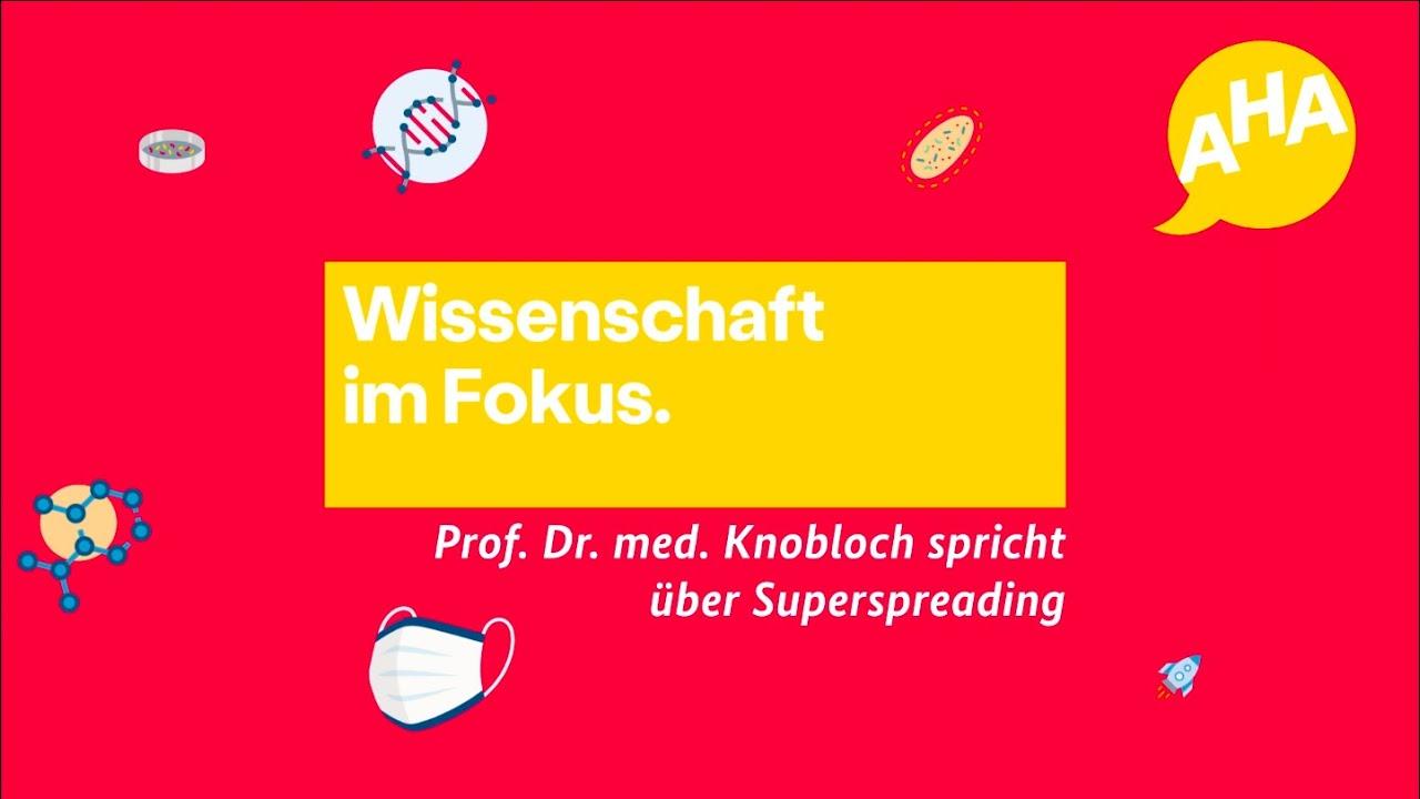 Wissenschaft im Fokus: Prof. Dr. med. Johannes Knobloch spricht über Superspreading