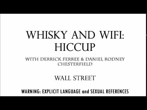 Whisky and Wifi Hiccup - Wall Street