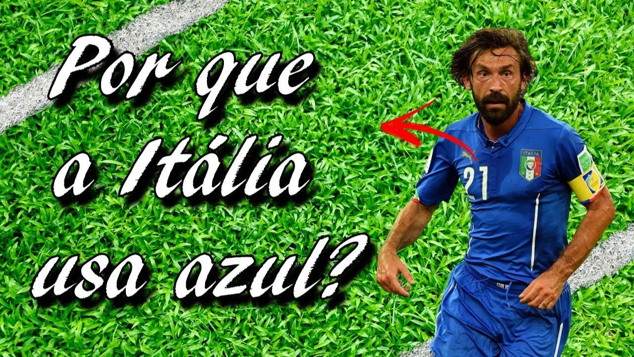 1408e51600 Por que o uniforme da seleção da Itália é azul  - YouTube