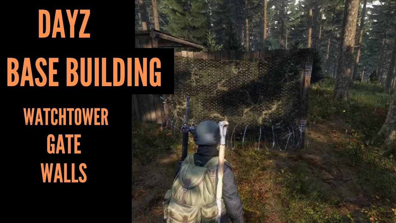 Dayz 2019 How to build a base, watchtower, walls, garden, and a locked gate