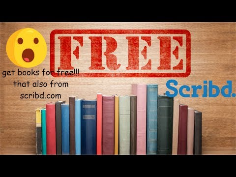 Get Ebooks For FREE From Scribd.com!!! NO MEMBERSHIP!!![2020 Working][100%]