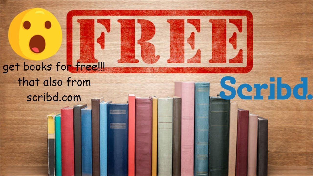 get e books and documents for free from scribd com!!!no  membership!!![100%][2017]