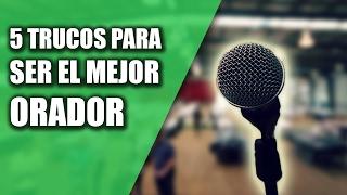5 TRUCOS Para Hablar En Público Y Convertirte En El MEJOR ORADOR