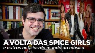 A volta das Spice Girls e outras notícias do mundo da música | Notícia | Alta Fidelidade