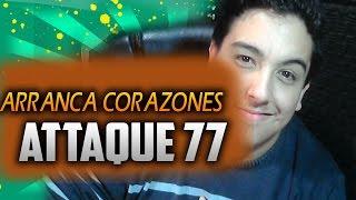 [TUTORIAL] Attaque 77 - Arrancacorazones | www.lavaganciapesa.com