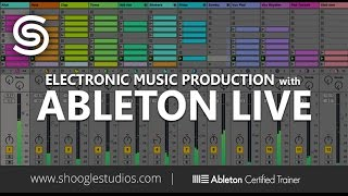 Electronic Music Production with Ableton Live - 9 Hour Video Course