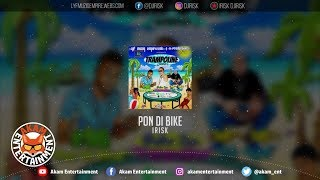 Irisk - Pon Di Bike [Trampoline Riddim] April 2019
