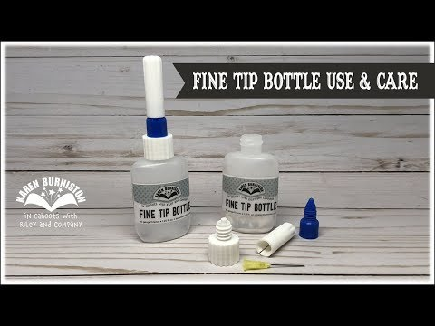 Fine Tip Bottle Use and Care