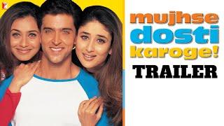 Mujhse Dosti Karoge | Official Trailer | Hrithik Roshan | Kareena Kapoor | Rani Mukerji