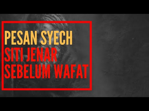 INILAH !!! PESAN SYECH SITI JENAR SEBELUM WAFAT