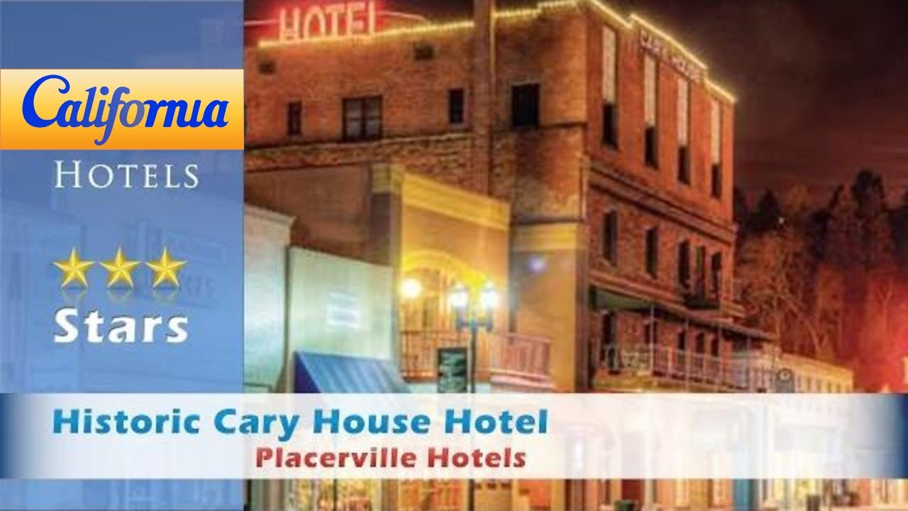 Historic Cary House Hotel Placerville Hotels California