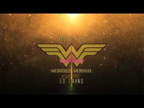 INTER E.C. - WONDER WOMAN FT. ED LAINS (PROD. BY ILL INSTRUMENTALS)