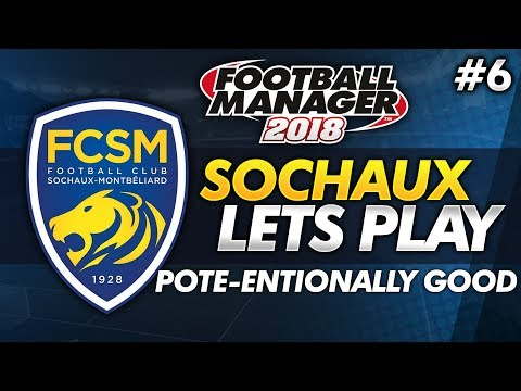 FC Sochaux - Episode 6: A Pote-ntially Good Addition #FM18 | Football Manager 2018 Lets Play