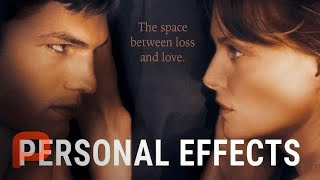 Personal Effects (Full Movie) Drama | Michelle Pfeiffer, Ashton Kutcher