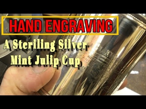 Hand Engraving a Silver Mint Julip Cup
