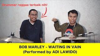 BOB MARLEY - WAITING IN VAIN (Performed by ADI LAWIDO)