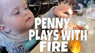 PENNY PLAYS WITH FIRE! VLOG 175