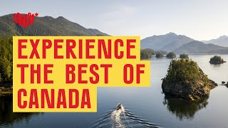 Explore Canada - the best of the best of the best.