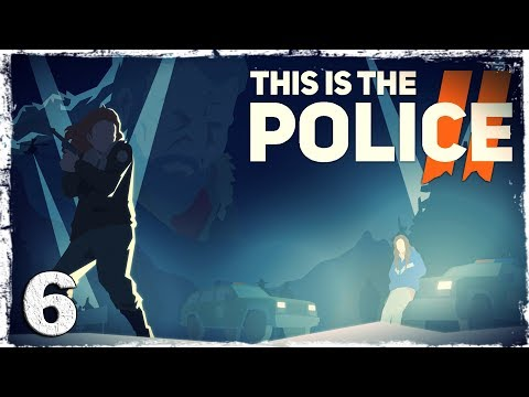 """Смотреть прохождение игры This Is the Police 2. #6: """"Тройничек""""."""