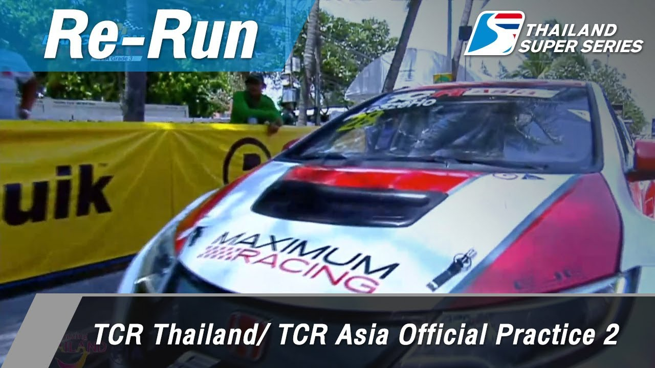 TCR Thailand/ TCR Asia Official Practice 2 : Bangsaen Street Circrit, Thailand