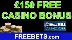 How To Claim A £150 Free Casino Bonus With William Hill Casino