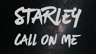 Starley - Call On Me (Ryan Riback Remix) Lyrics