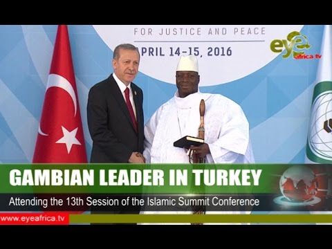 GAMBIAN LEADER IN TURKEY FOR THE 13TH OIC SUMMIT