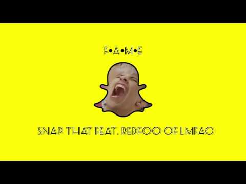 Snap That feat. Redfoo of LMFAO , F•A•M•E