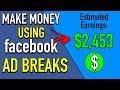How To Make Money Using Facebook Ad Breaks | Monetizing Facebook 2019