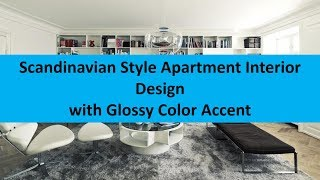 Scandinavian Style Apartment Interior Design with Glossy Color Accent