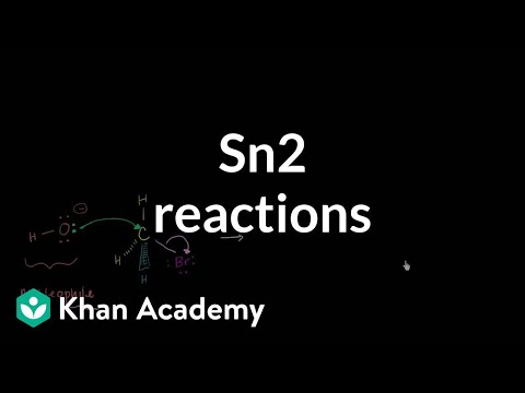 Sn2 reactions | Substitution and elimination reactions | Organic chemistry | Khan Academy