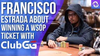 Fransisco Estrada About Winning A WSOP Main Event Ticket On ClubGG