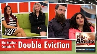 Big Brother Canada Recap of the Double Eviction