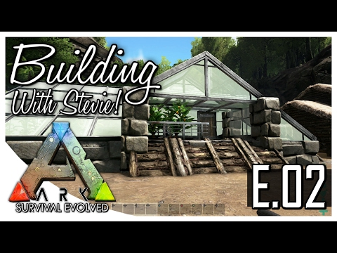 ARK: Survival Evolved - Building With Stevie! - Lakeside Stone/Glass Greenhouse! [EP. 02]