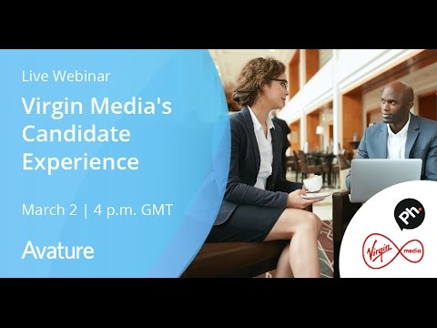 AvatureLive - Webinar: Changing Directions - Virgin Media's Candidate Experience Edited