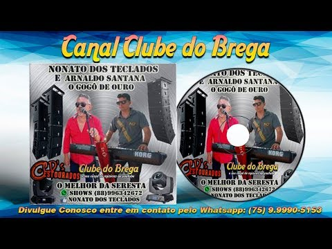 Nonato dos Teclados e Arnaldo Santana o Gogo de Ouro  O Melhor da Seresta ᴴᴰ