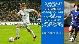 100 Principles for High Performance Soccer Football (Principles 12 - 21)