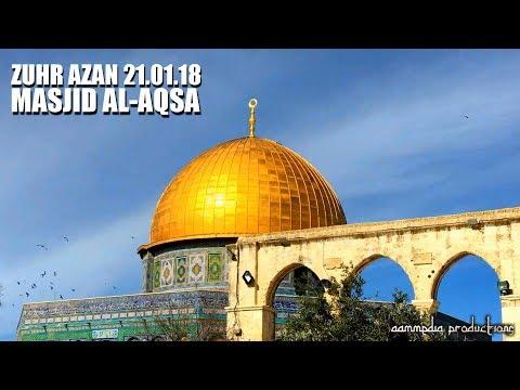 Zuhr Azan 21.01.18 | Masjid al-Aqsa | Jerusalem | Palestine