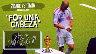 Goles en contexto Zidane vs Italia 2006