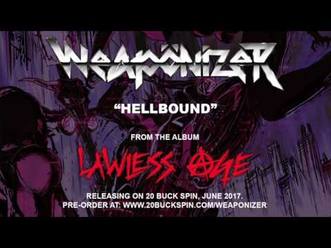 WEAPÖNIZER - Hellbound (from 'Lawless Age' LP 2017)
