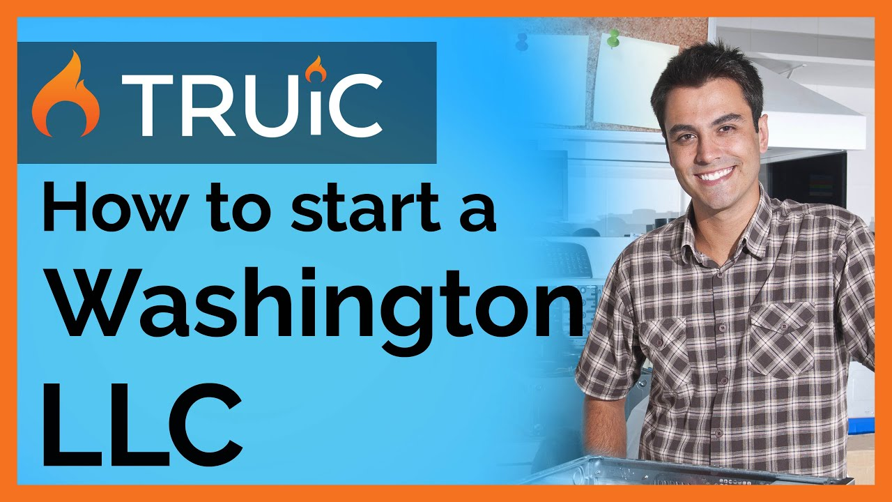 Form an LLC in Washington | How to Start an LLC
