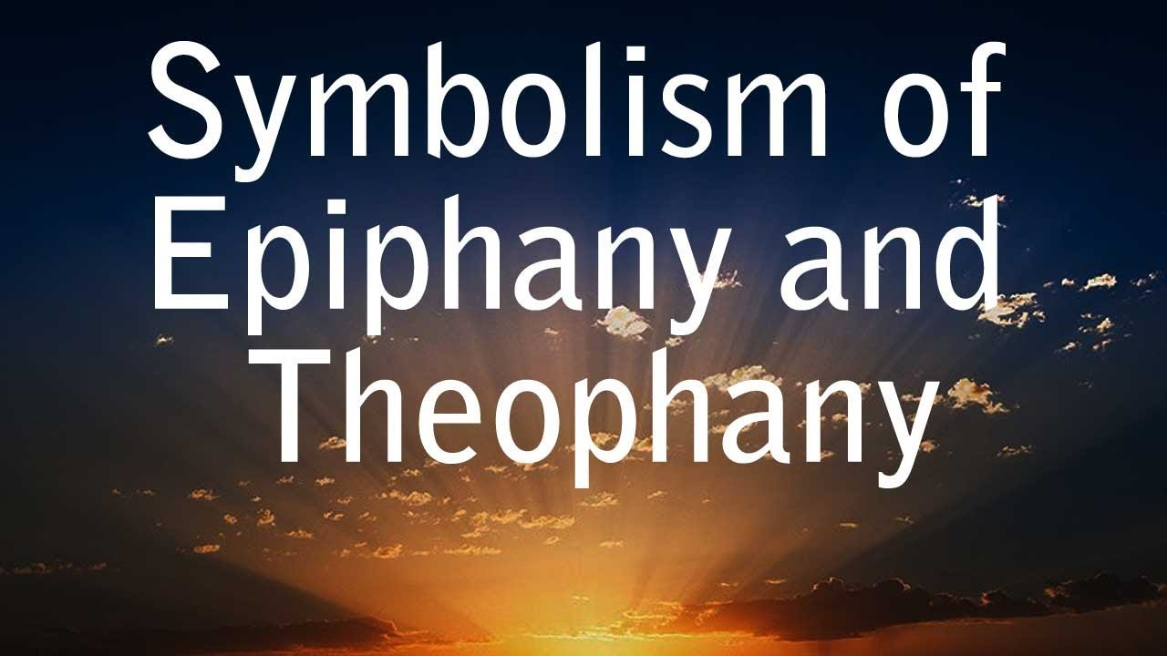 Symbolism Of Epiphany And Theophany Manifestation Of Logos Youtube