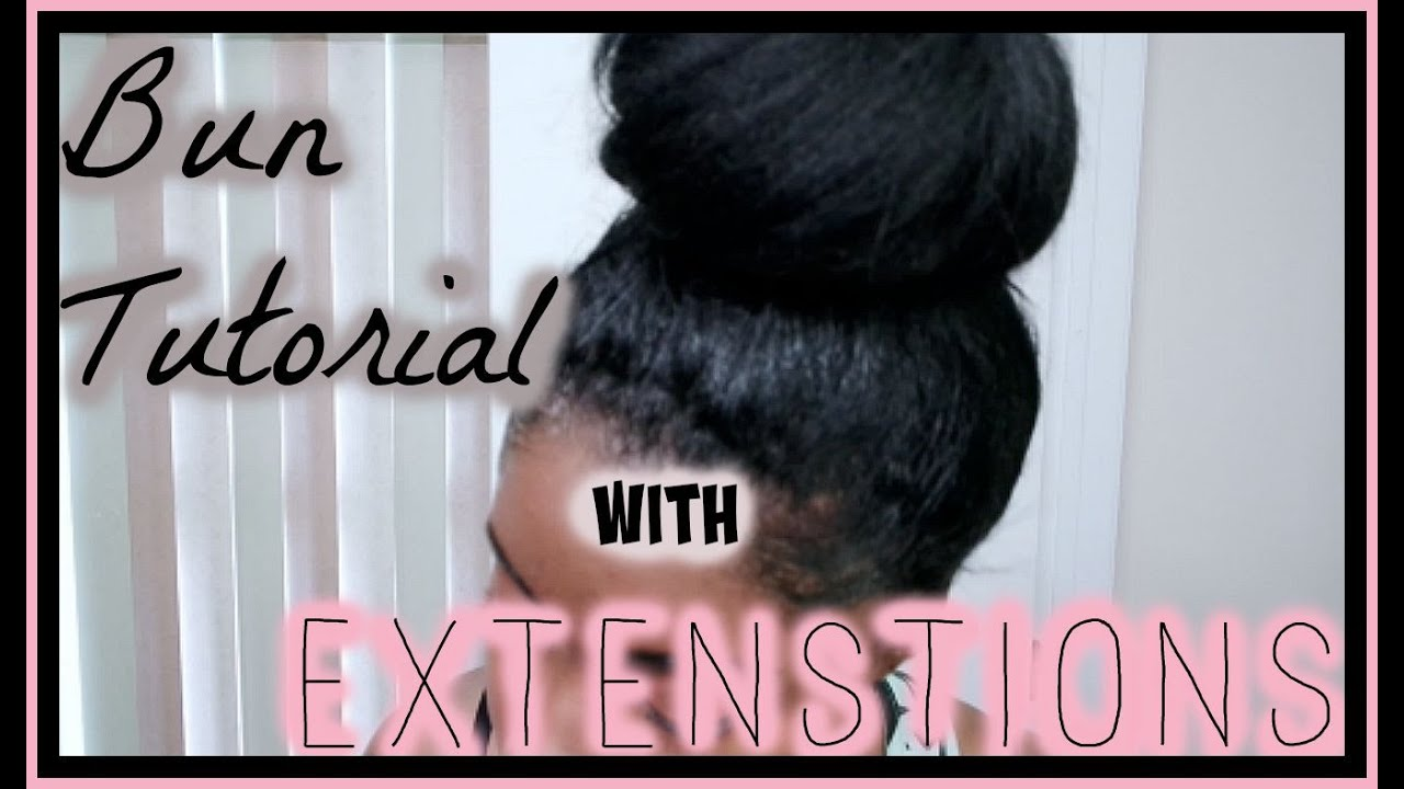 Get That Natural Bun Look Bun Tutorial With Extensionsweave