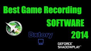 Best Game Recording Software 2014 PC No lag