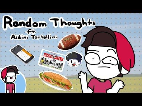 My Random Thoughts (Brody Edition) Ft. Aidini Tortellini